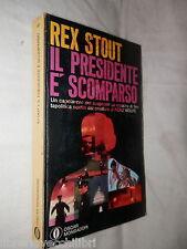 IL PRESIDENTE E' SCOMPARSO Rex Stout Traduzione di Ugo Carrega Mondadori 1973 di