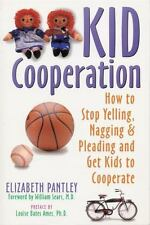 Kid Cooperation: How to Stop Yelling, Nagging, and Pleading and Get Kids to Coop