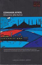 Libro - Esmahan Aykol - Divorzio alla turca - Cop. morbida   usato