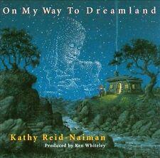 Reid-Naiman, Kathy : On My Way to Dreamland CD