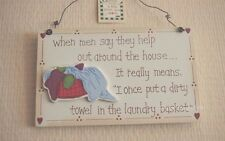 Plaque When Men Help They Mean I Once Put A Towel in The Laundry Sign 18cm F1093
