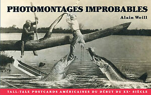 """Alain Weill - """"Photomontages improbables"""""""