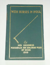 WITH HORSES IN INDIA by Sir Udaji Rao Puar Military & Hunting Horses / Polo 1918
