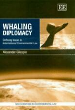 Whaling Diplomacy: Defining Issues In International Environmental Law (New Horiz