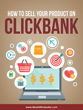 How To Sell Your Digital Product On Clickbank - A Digital Book