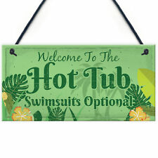 Welcome Hot Tub Novelty Garden Sign Jacuzzi Pool Funny Wall Plaque Friend Gift