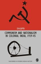 Communism and Nationalism in Colonial India, 1939-45 (SAGE Series in M-ExLibrary