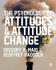 The Psychology of Attitudes and Attitude Change by Geoffrey Haddock and...