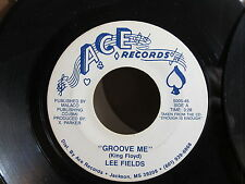 SOUL FUNK 45: LEE FIELDS Groove Me/I Want You So Bad ACE 5005 Jackson MS