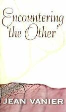 Encountering 'the Other' by Jean Vanier (2006, Paperback)