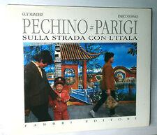 PECHINO PARIGI SULLA STRADA CON L'ITALA - G. MANDERY / E. BOSSAN