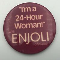 "Vintage I'M a 24 Hour Woman With Enjoli Perfume 3"" Button Pin Pinback Rare  Y4"