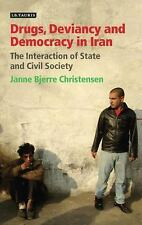 Drugs, Deviancy and Democracy in Iran: The Interaction of State and Civil Societ