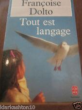 Françoise Dolto: Tout est langage/ Le Livre de Poche