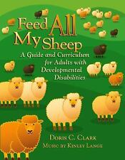 Feed All My Sheep: A Guide and Curriculum for Adults with Developmental Disab...