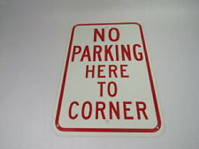 "Generic No Parking From Here To Corner Metal Sign 12X18"" ! WOW !"