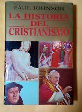 La Historia del Cristianismo por Paul Johnson  Paperback 1989 Spanish edition