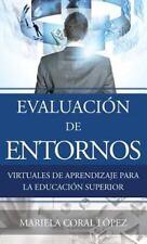 Evaluacion de Entornos Virtuales de Aprendizaje para la Educacion Superior by...