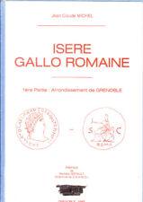 C1 DAUPHINE Michel ISERE GALLO ROMAINE Arrondissement de Grenoble ARCHEOLOGIE
