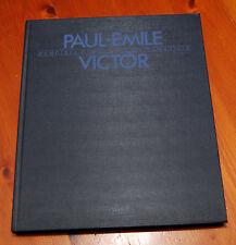 Paul-Emile Victor - Mémoires et rêves d'un humaniste