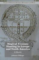 Magical Treasure Hunting In Europe And North America: A History (palgrave His...