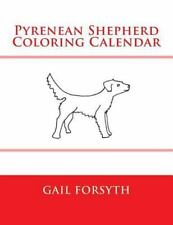 Pyrenean Shepherd Coloring Calendar by Gail Forsyth (2015, Paperback)