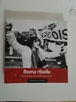 Roma ribelle (libro fotografico) - Edizioni Intra Moenia