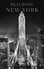 Building New York: The Rise and Rise of the Greatest City on Earth-ExLibrary