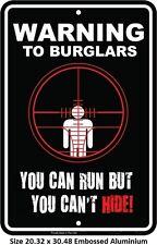Warning Burglars You Can Run, But You Can't Hide - Aluminium Embossed Tin Sign