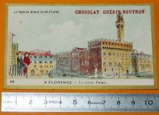 CHROMO GUERIN-BOUTRON 1905-1907 TOUR DU MONDE ITALIE FLORENCE FIRENZE PALAIS