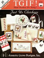TGIF Just Us Chickens 5 Counted Cross Stitch Patterns Projects Crafts