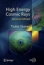 High Energy Cosmic Rays (Springer Praxis Books) by Todor Stanev