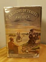 History Of Travel In America 1937 By Seymour Dunbar HC W/ DJ 400 ILLUSTRATIONS