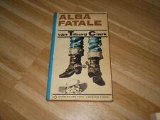 ALBA FATALE - VAN TILBURG CLARK - GARZANTI 1966