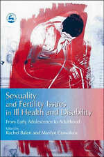 Sexuality And Fertility Issues in Ill Health And Disability: From Early Adolesce
