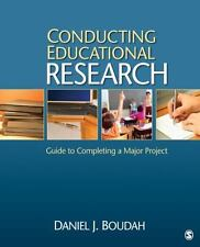 Conducting Educational Research : Guide to Completing a Major Project by...