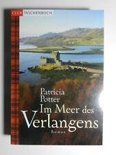 Patricia Potter Im Meer des Verlangens Historischer Liebesroman