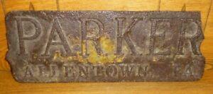 """Rough Antique Cast Iron Sign - PARKER - Allentown Pennsylvania - 16 1/4"""" x 6"""""""
