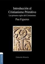 Introduccion al cristianismo primitivo: El Espiritu y la Esposa-Los primeros sig
