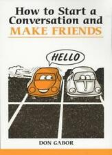 How to Start a Conversation and Make Friends (Overcoming common problems),Don G