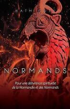 Combat Spirituel: Normands : Pour la Delivrance Spirituelle de la Normandie...