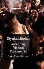 (Syn)aesthetics: Redefining Visceral Performance, Machon, Josephine, New Book