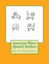 American Water Spaniel Stickers : Do It Yourself by Gail Forsyth (2016,.