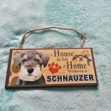 Miniature Schnauzer 8 x 10 A HOUSE IS NOT A HOME Picture 10x8 Dog Print Fun Gift