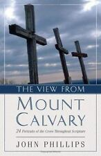 The View from Mt. Calvary: 24 Portraits of the Cross Throughout Scripture (Paper