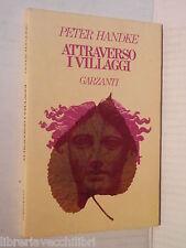 ATTRAVERSO I VILLAGGI Poema drammatico Peter Handke Rolando Zorzi Garzanti 1984