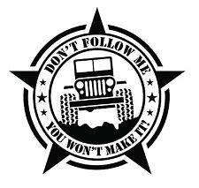 Jeep Wrangler Rubicon Custom Vinyl Graphic Willys CJ7,CJ5 Decal - DONT FOLLOW ME