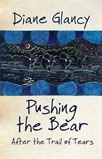 Pushing the Bear: After the Trail of Tears (American Indian Literature and Criti