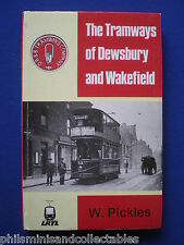The Tramways of Dewsbury and Wakefield   by W. Pickles     1980   Signed