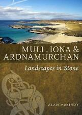 Mull, Iona & Ardnamurchan (Landscapes in Stone) by Alan McKirdy | Paperback Book